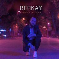 Berkay – Kirginim Ona