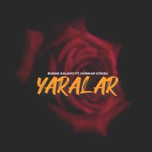 Burak Kalayci ft Hunkar Goksu - Yaralar