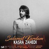 Kasra Zahedi – Salamat Kardam