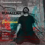 Ruhallah Khodadad – Darixmisam