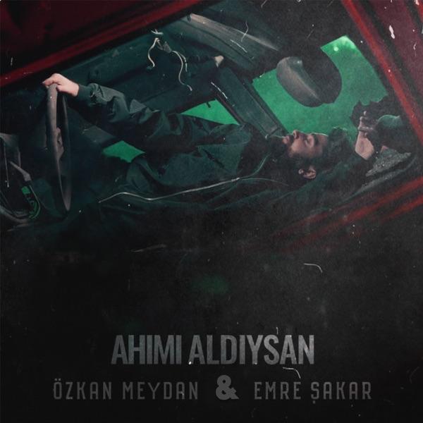 Ozkan Meydan & Emre Sakar - Ahimi Aldiysan