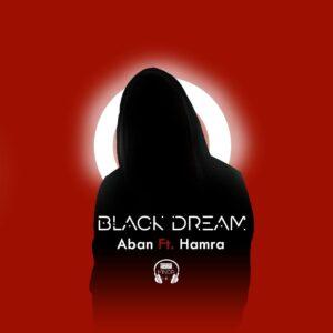 Aban Ft. Hamra - Black dream