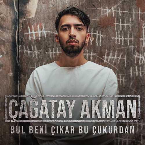 Cagatay Akman - Bul Beni Cikar Bu Cukurdan