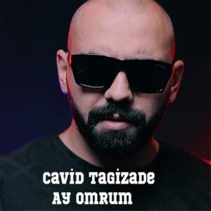 Cavid Tagizade - Ay Omrum