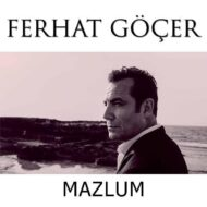 Ferhat Gocer – Mazlum
