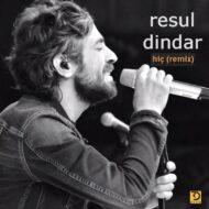Resul Dindar – Hic (Remix)