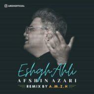 Afshin Azari – Eshgh Ahli (A.M.Z.H Remix)