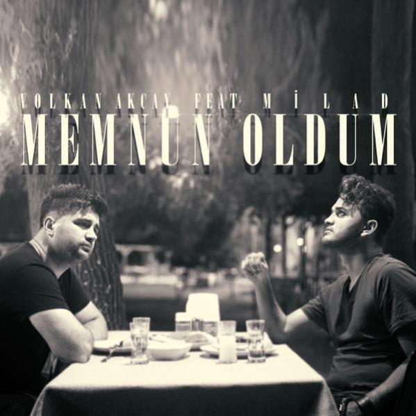 Volkan Akcay ft. Milad - Memnun Oldum