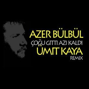 Azer Bulbul - Cogu Gitti Azi Kaldi ( Umit Kaya Remix )
