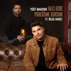 Yigit Mahzuni - Deli Gibi Yuregime Zorsun