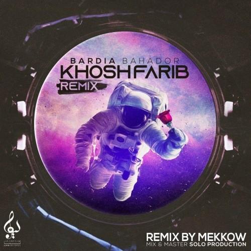 Bardia - Khoshfarib (Remix By Mekkow)
