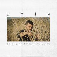 Emir – Ben Unutmayi Bilmem