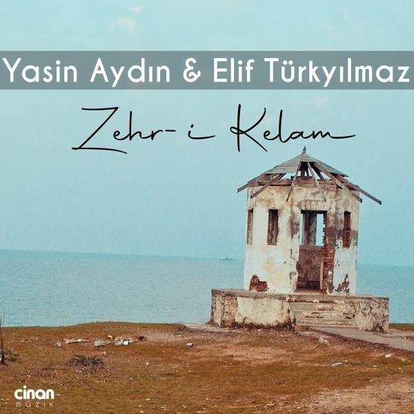 Yasin Aydin & Elif Turkyilmaz - Zehri Kelam