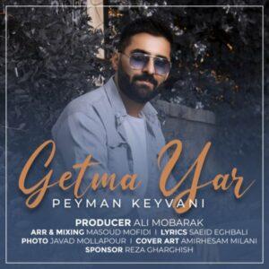 Peyman Keyvani - Getma Yar