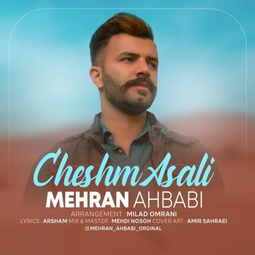 Mehran Ahbabi – Cheshm Asali