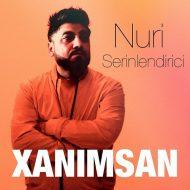 Nuri Serinlendirici – Xanimsan