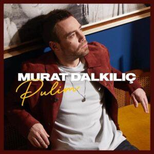 Murat Dalkılıç - Pulim