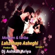 Dj Ashkan Ariya – Lahzehaye Asheghi (Episde 1)