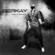 Berkay – Yeter ki Sen Iste