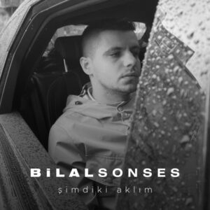 Bilal Sonses - Şimdiki AklımBilal Sonses - Şimdiki Aklım