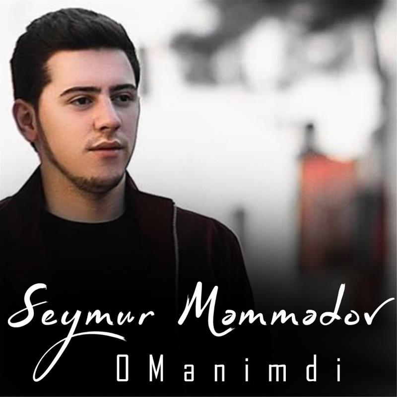Seymur Memmedov - O Menimdir