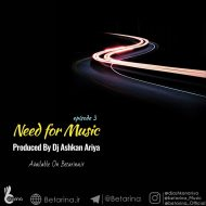 Dj Ashkan Ariya – Need For Music (episode 3)
