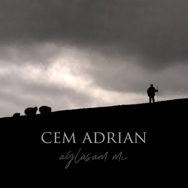 Cem Adrian - Aglasam Mi