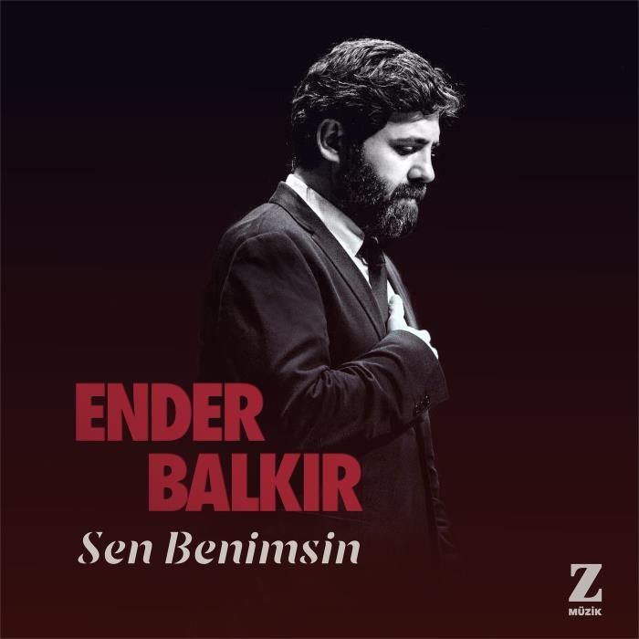 Ender Balkir - Sen Benimsin