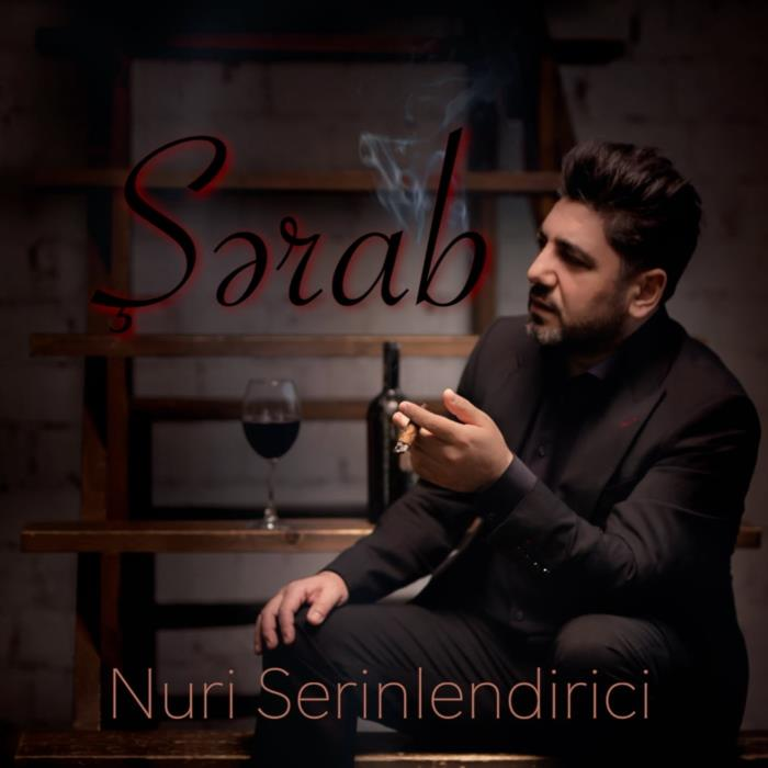 Nuri Serinlendirici - Şerab