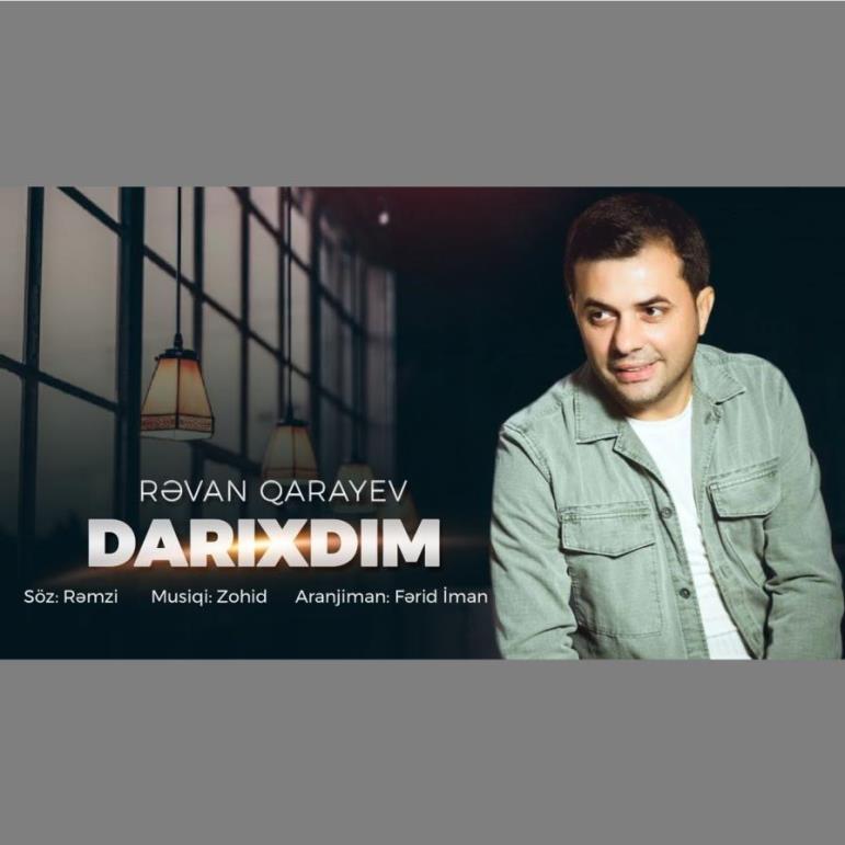 Revan Qarayev - Darixdim