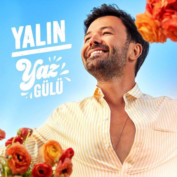 Yalin - Yaz Gulu