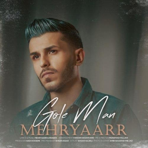 Mehryaarr - Gole Man