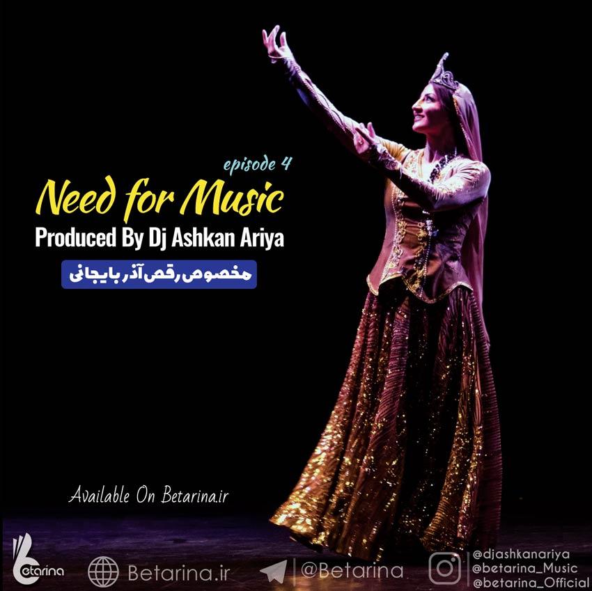 Dj Ashkan Ariya - Need For Music ( Episode 4)