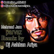 Mehrad Jam – Parvaz (DJ Ashkan Ariya Remix)