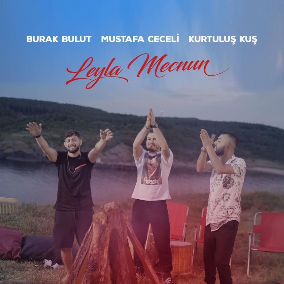 Burak Bulut & Mustafa Ceceli & Kurtuluş Kuş - Leyla Mecnun