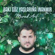Murad Arif – Bakı Göz Yaşlarına İnanmır