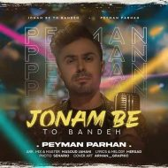 Peyman Parhan – Jonam Be To Bandeh