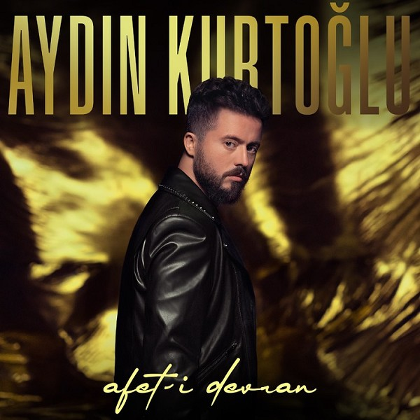 Aydin Kurtoglu - Afet-i Devran