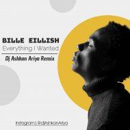 Bille Eillish – Everything I Wanted (Dj Ashkan Ariya Remix)
