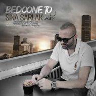 Sina Sarlak – Bedoone To