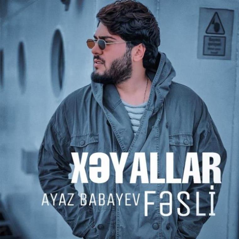 Ayaz Babayev - Xeyallar Fesli