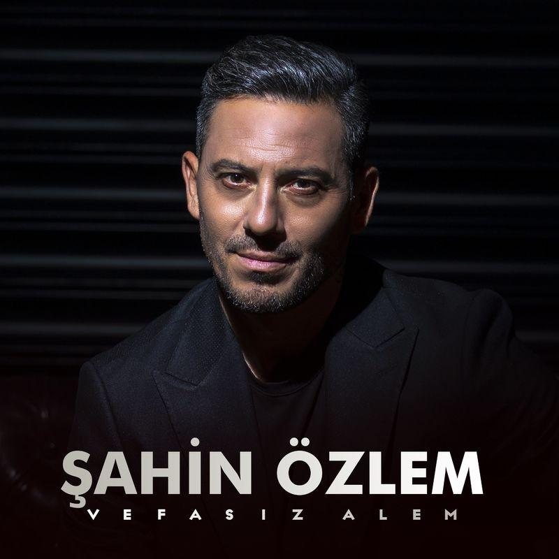 Sahin Ozlem - Vefasiz Alem